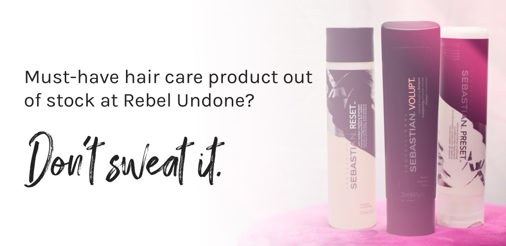 Must-have hair care product out of stock at Rebel Undone? Don't sweat it.